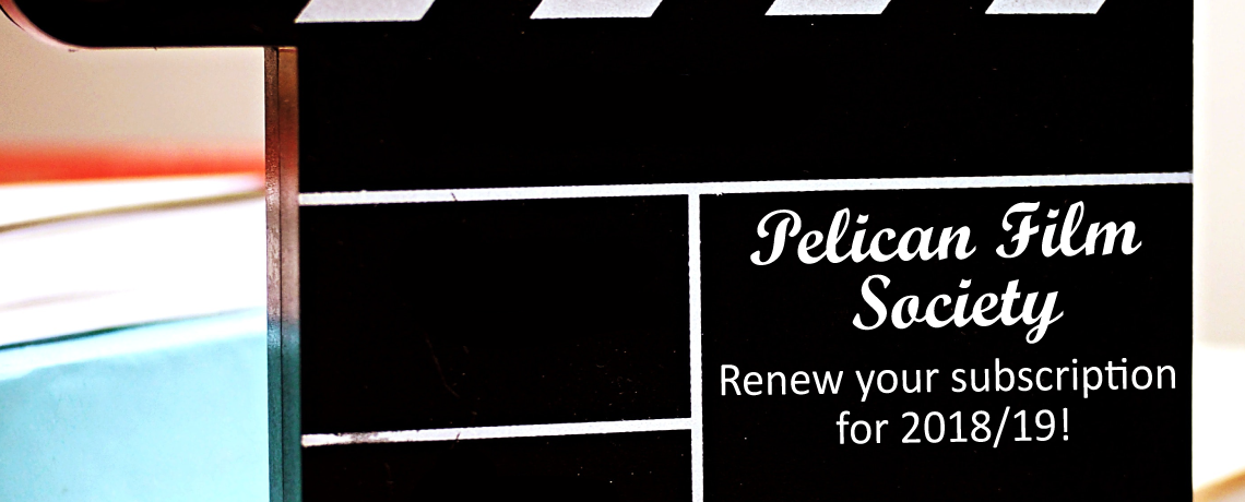 Renew your Pelican Film Society subscription